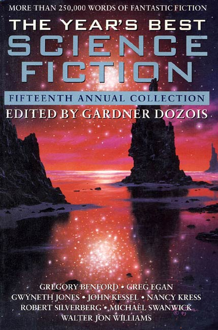 The Year's Best Science Fiction: Fifteenth Annual Collection By: