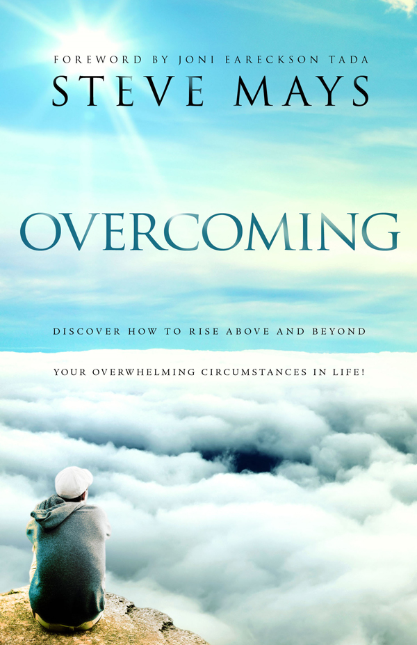 Overcoming By: Steve Mays