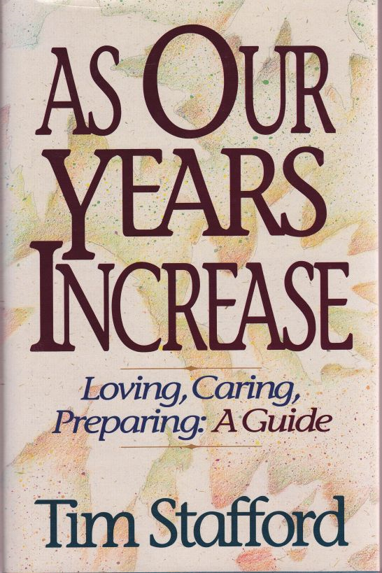 As Our Years Increase: Loving, Caring, Preparing, A Guide