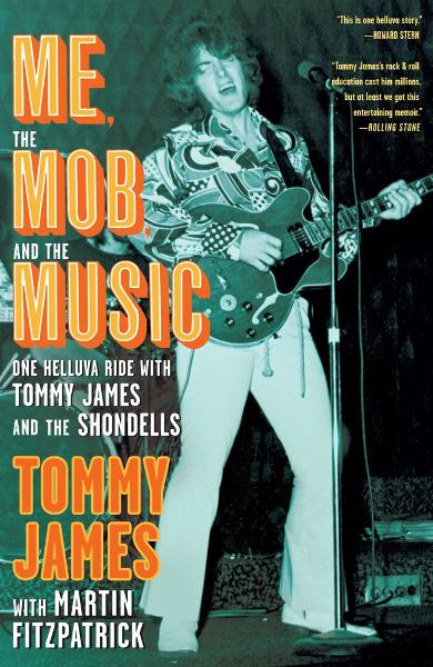 Me, the Mob, and the Music By: Tommy James