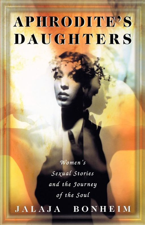 Aphrodite's Daughters By: Jalaja Bonheim