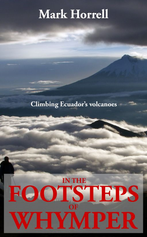 In the Footsteps of Whymper: Climbing Ecuador's volcanoes