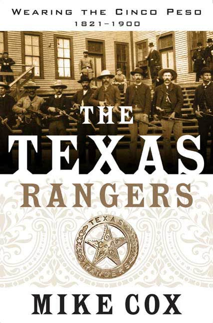 The Texas Rangers By: Mike Cox