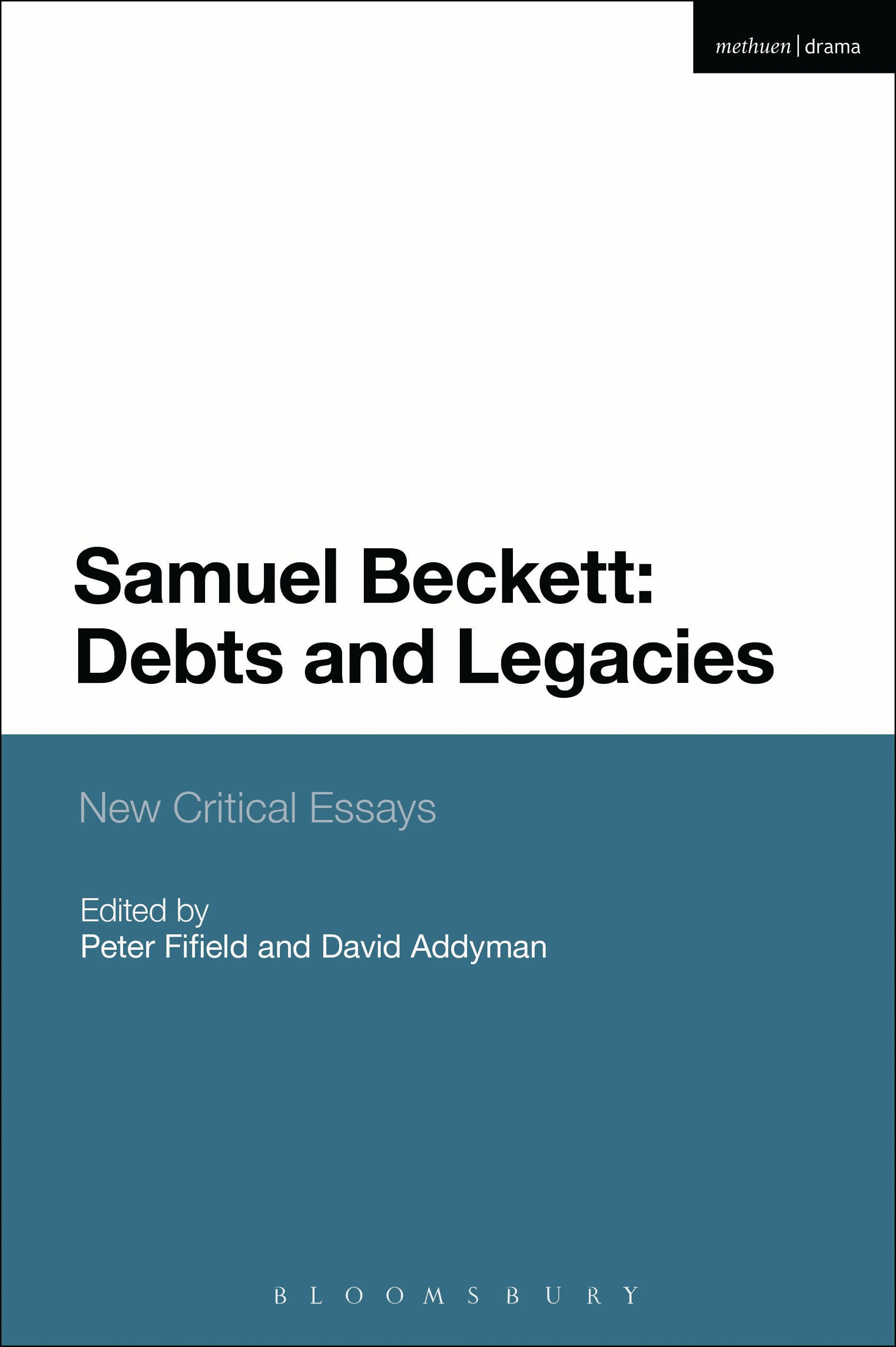 Samuel Beckett: Debts and Legacies