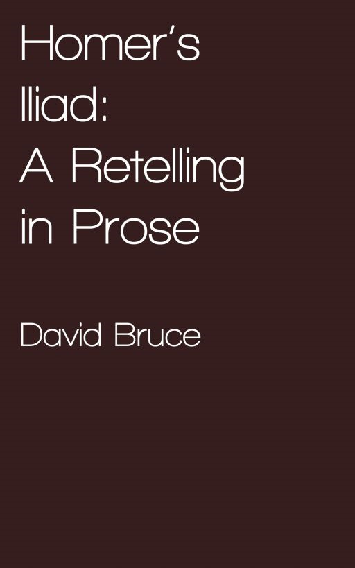 Homer's Iliad: A Retelling in Prose