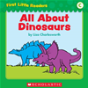 First Little Readers: All About Dinosaurs (level C)