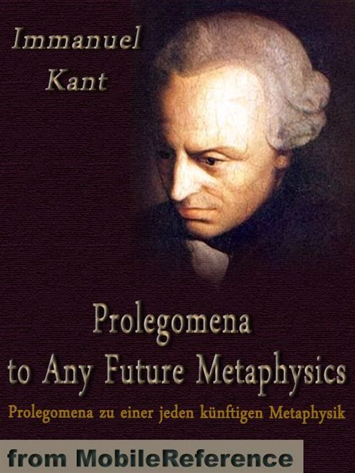 Prolegomena To Any Future Metaphysics  (Mobi Classics) By: Immanuel Kant,Paul Carus (Translator)