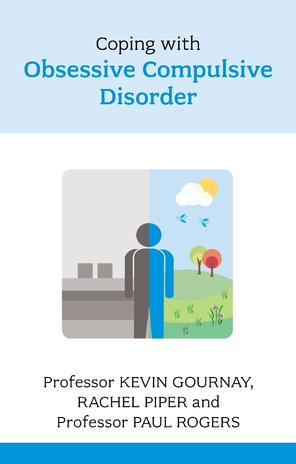 Coping with Obsessive Compulsive Disorder By: Kevin Gournay,Paul Rogers,Rachel Piper