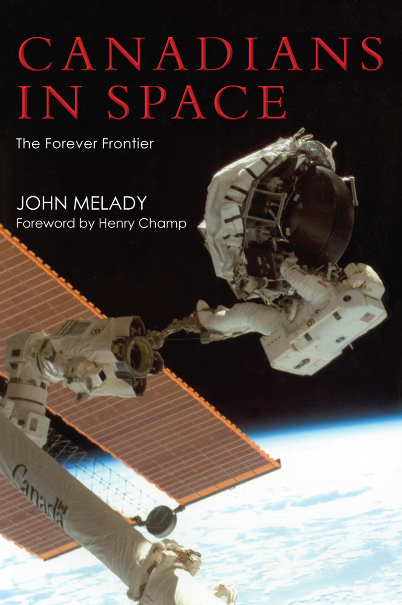 Canadians in Space By: John Melady
