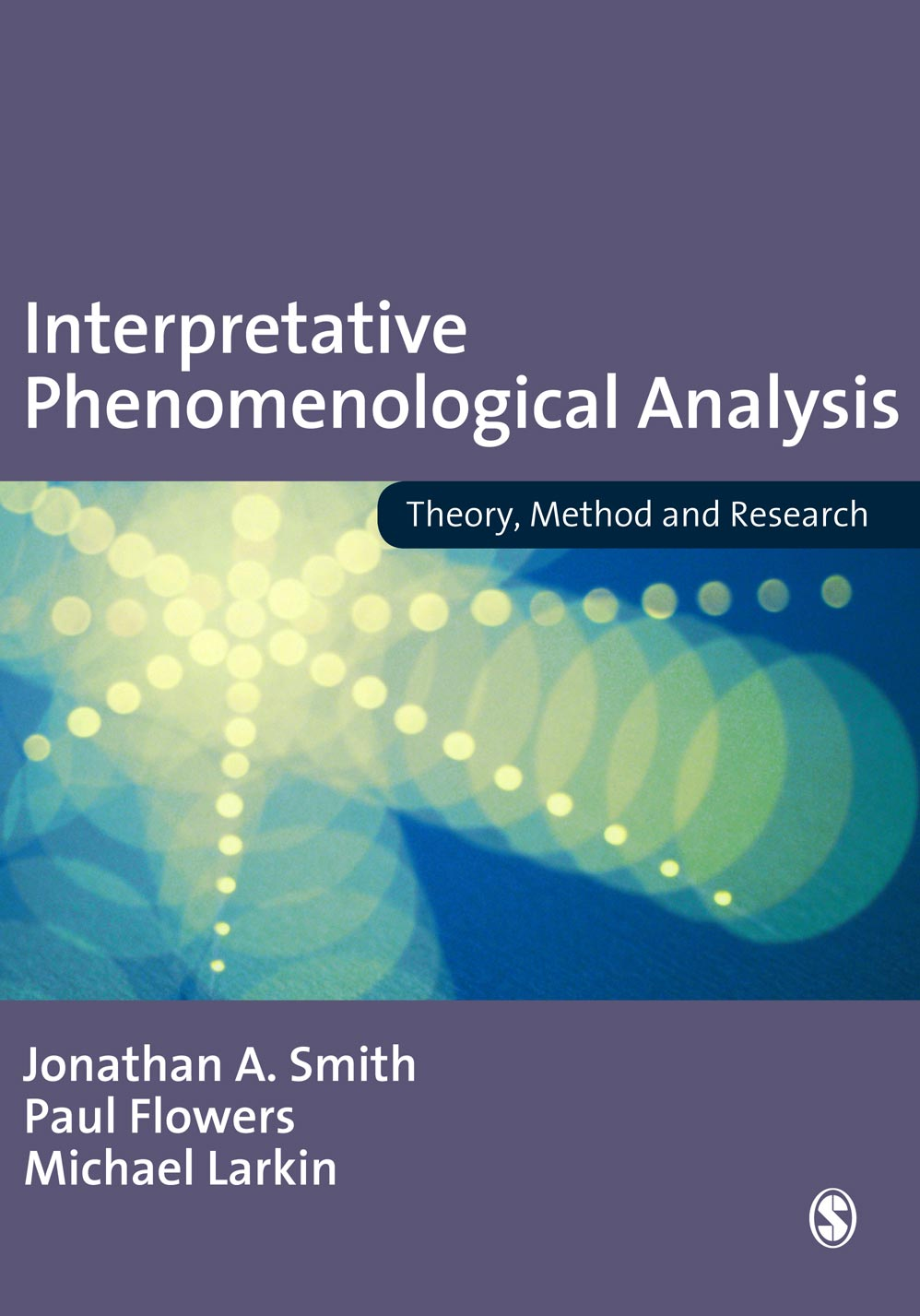 Interpretative Phenomenological Analysis By: Dr Paul Flowers,Michael Larkin,Professor Jonathan A Smith