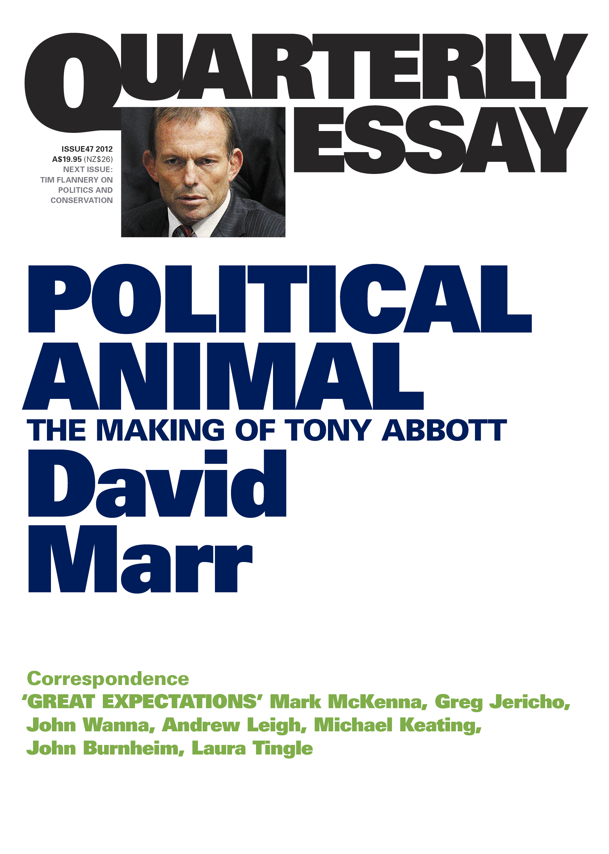 Quarterly Essay 47 Political Animal By: David Marr
