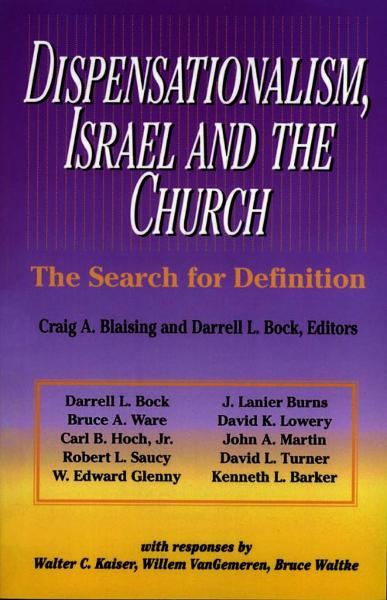 Dispensationalism, Israel and the Church By: Craig A.   Blaising,Darrell L.   Bock