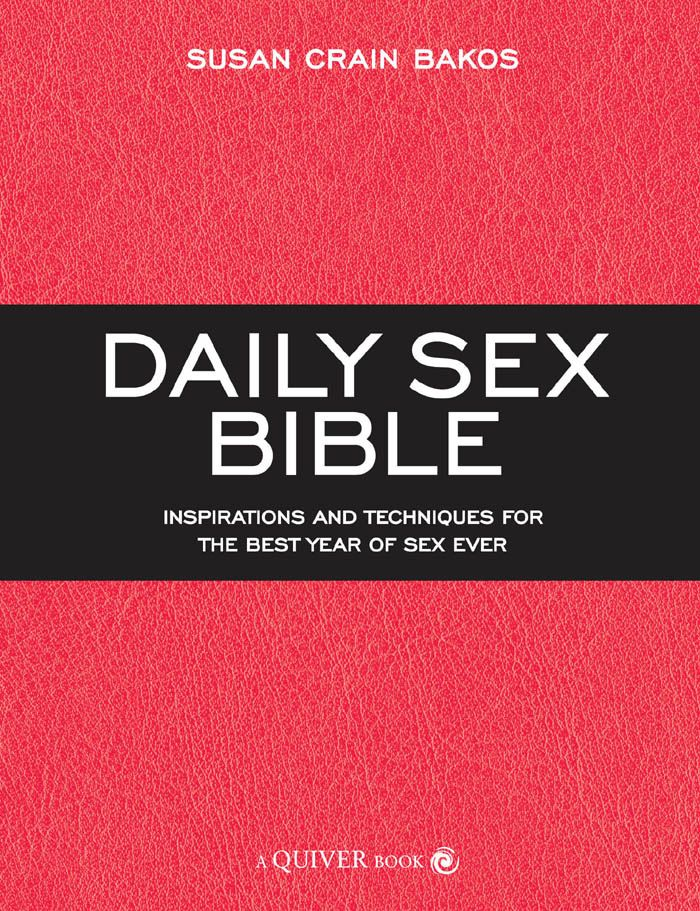 Daily Sex Bible: Inspirations and Techniques for the Best Year of Sex Ever By: Susan Crain Bakos