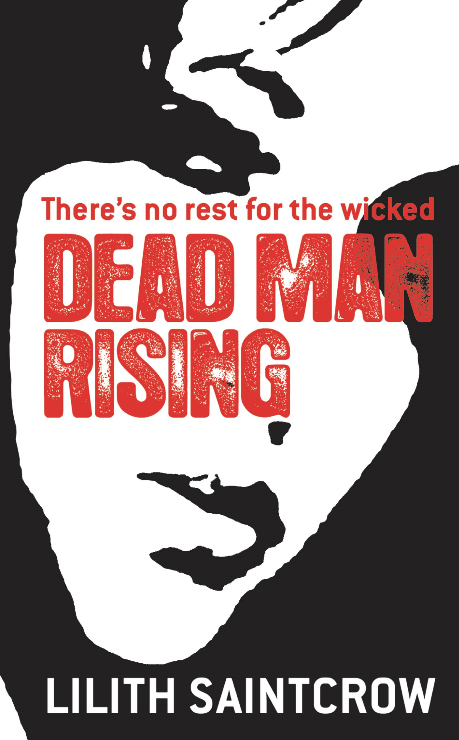 Dead Man Rising By: Lilith Saintcrow