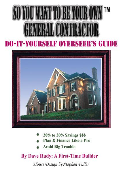 So You Want To Be Your Own General Contractor