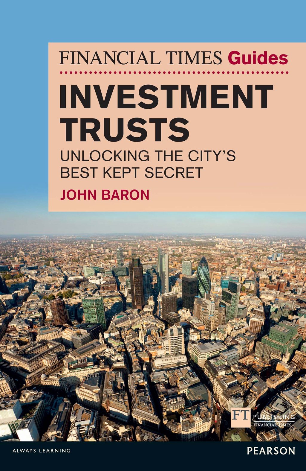 Financial Times Guide to Investment Trusts Unlocking the City's Best Kept Secret