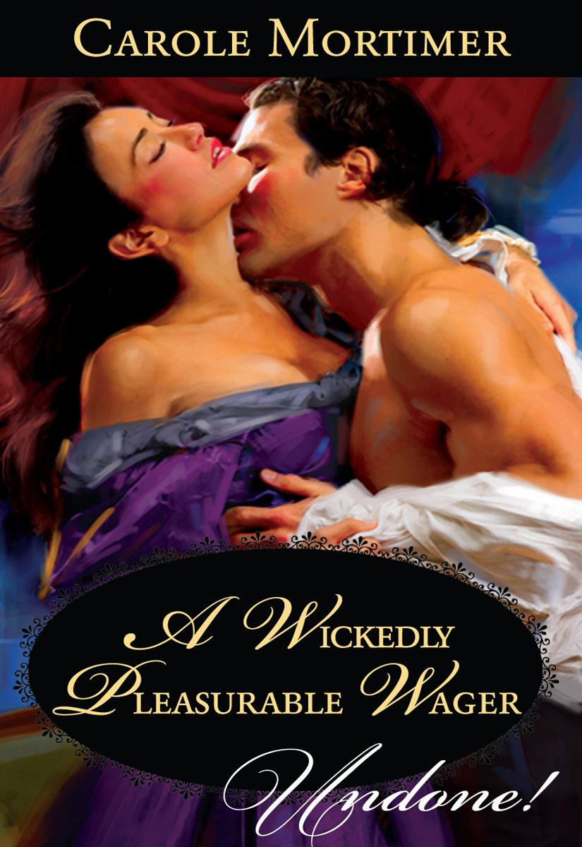 A Wickedly Pleasurable Wager By: Carole Mortimer