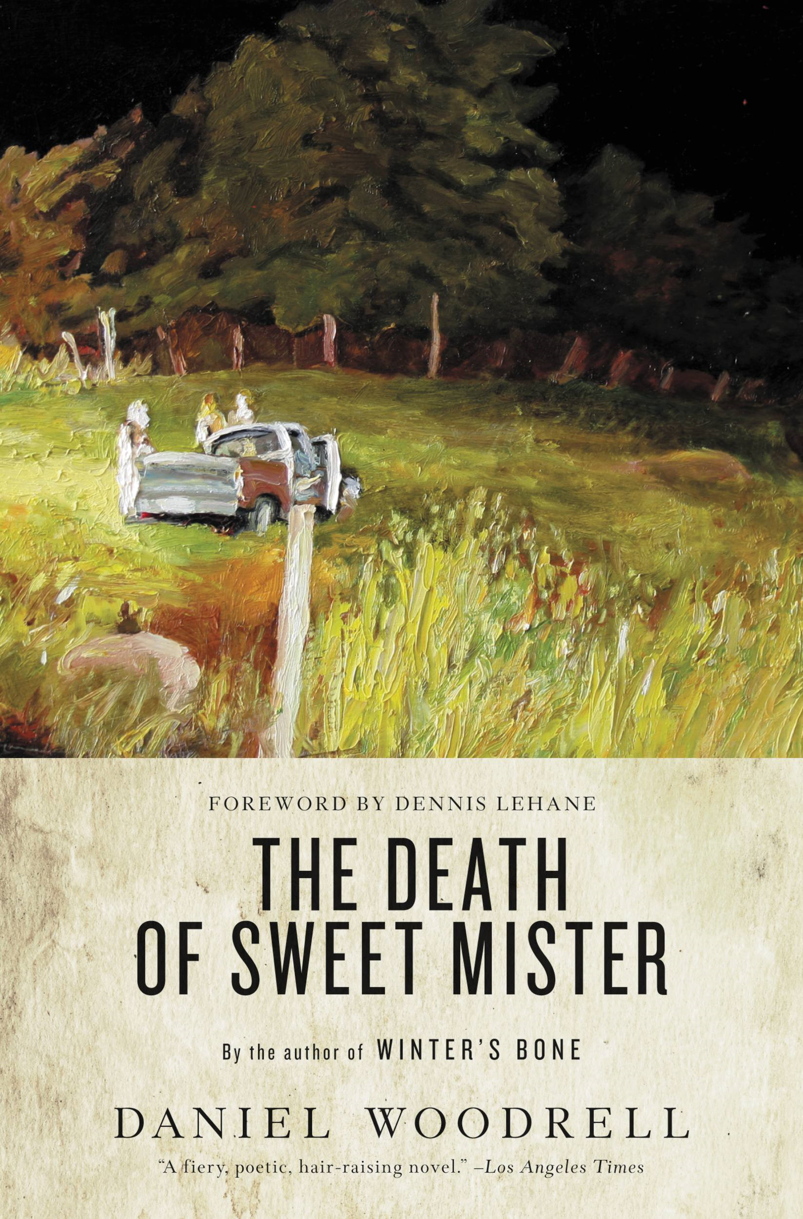 The Death of Sweet Mister By: Daniel Woodrell