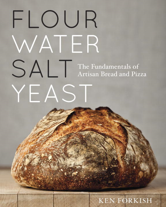 Flour Water Salt Yeast By: Ken Forkish