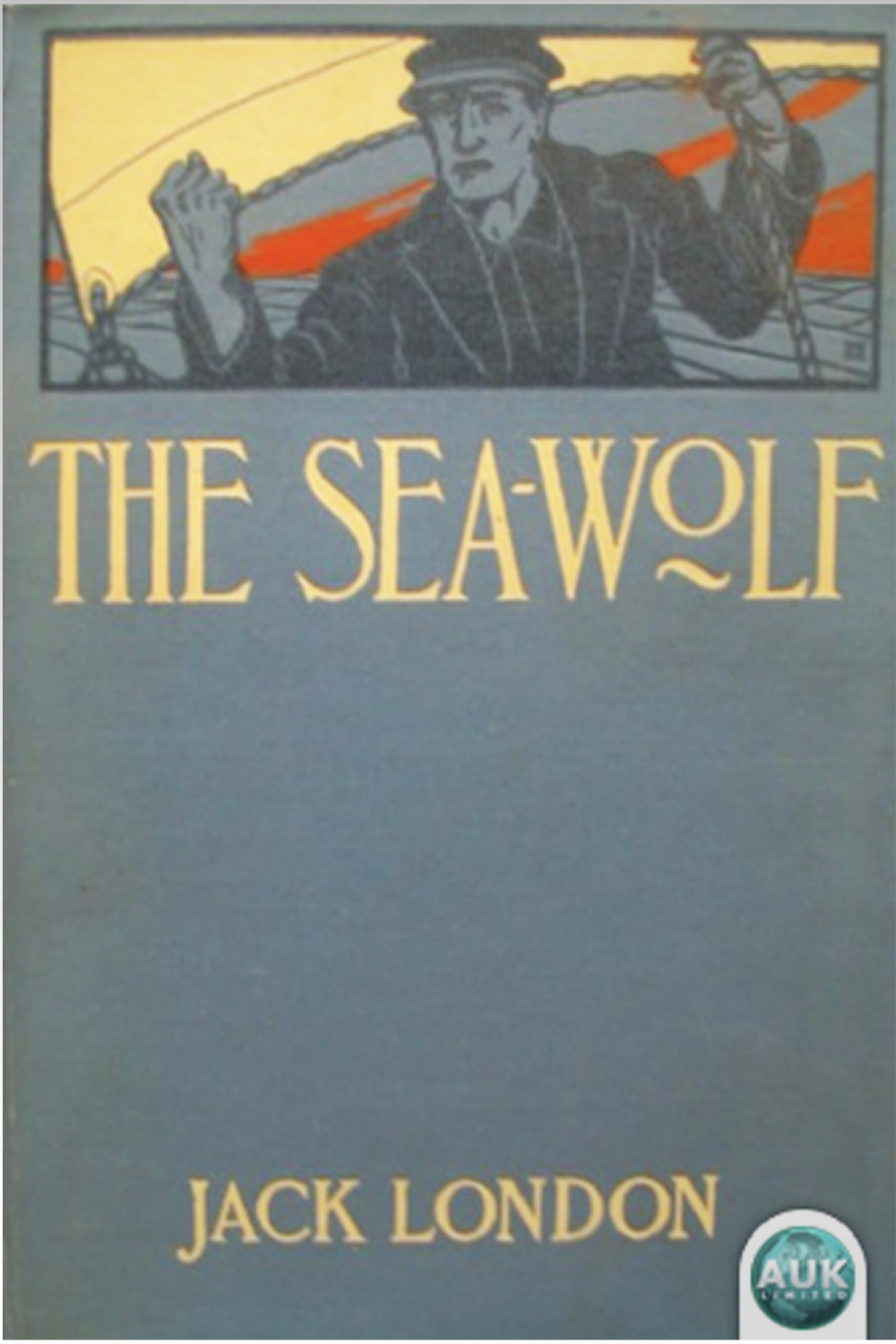 The Sea-Wolf By: Jack London