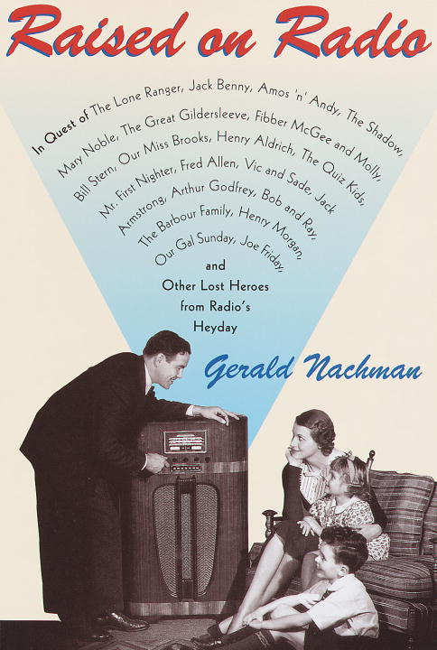 Raised on Radio By: Gerald Nachman