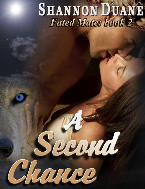 A Second Chance By: Shannon Duane