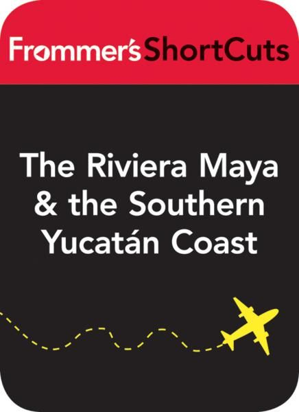 The Riviera Maya and the Southern Yucatan Coast, Mexico, including Tulum
