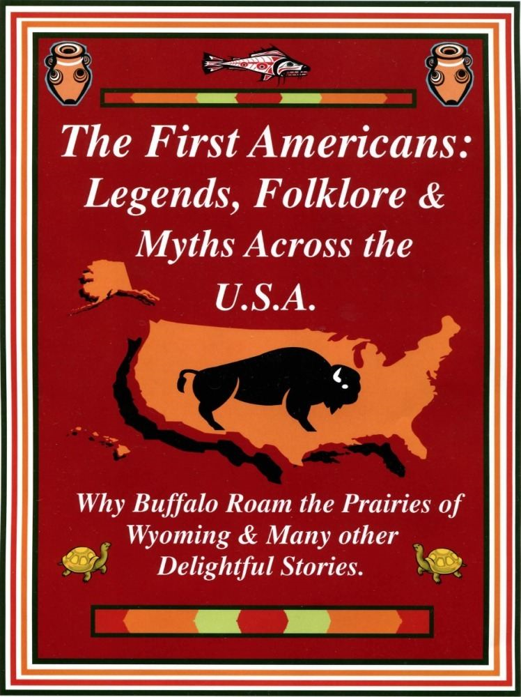 The First Americans: Legends Folklore & Myths Across the U.S.A.