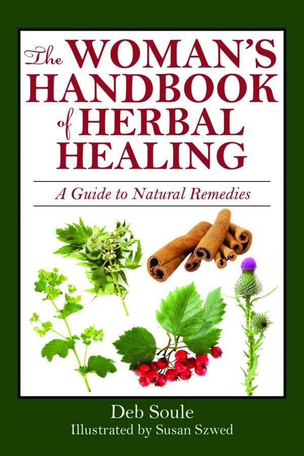 The Woman's Handbook of Healing Herbs