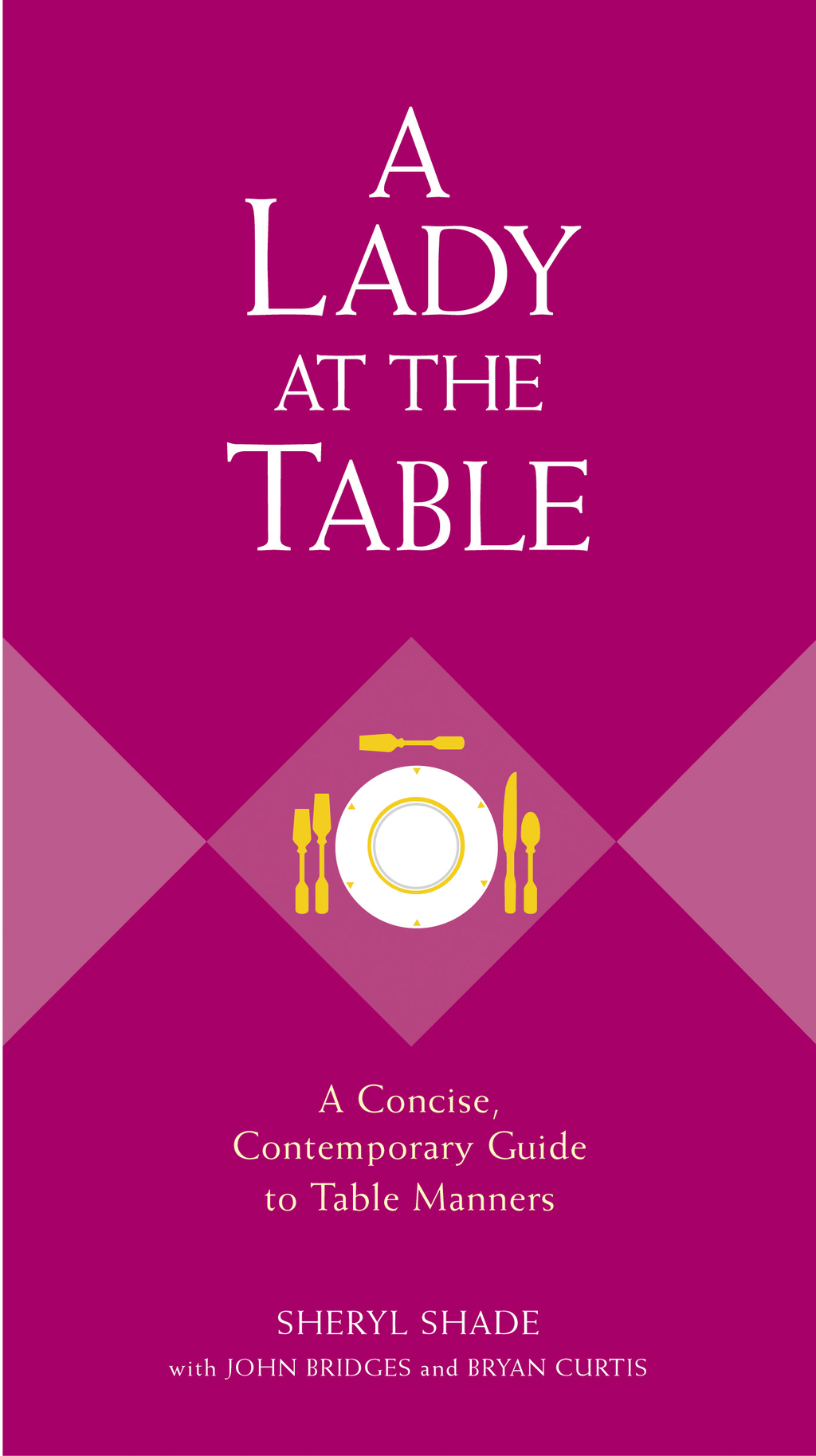 A Lady at the Table By: Sheryl Shade