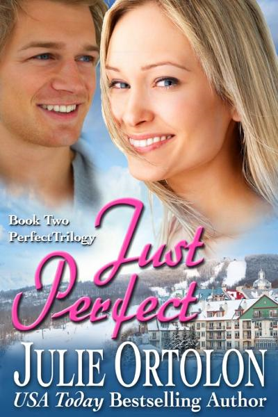 Just Perfect By: Julie Ortolon