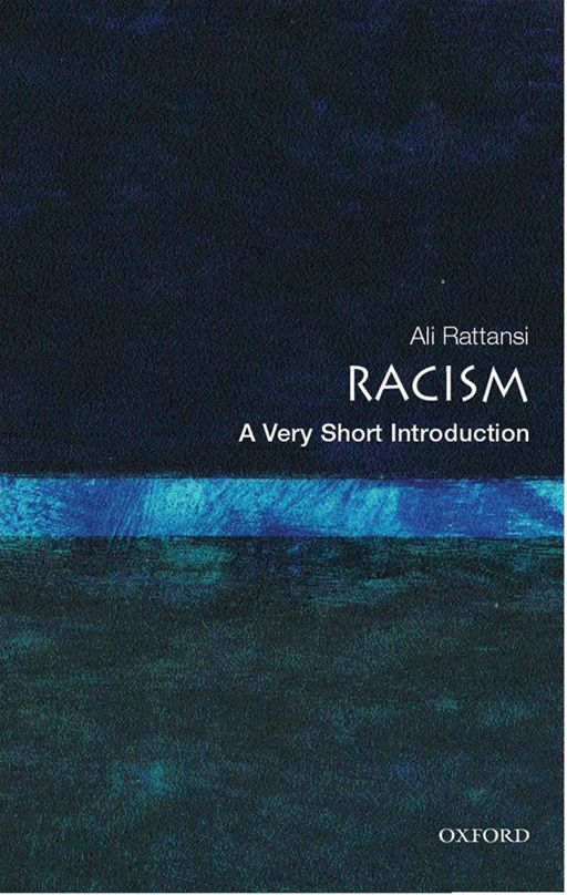 Racism: A Very Short Introduction By: Ali Rattansi