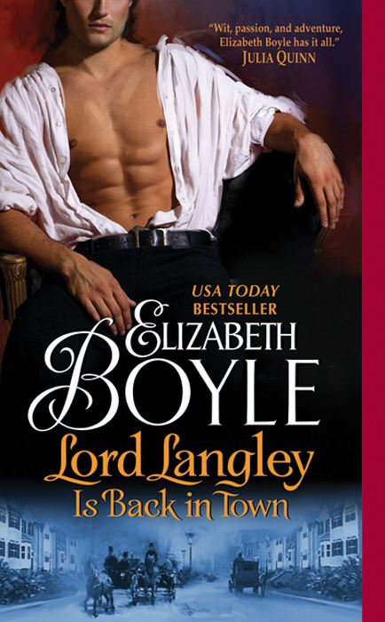Lord Langley Is Back in Town By: Elizabeth Boyle