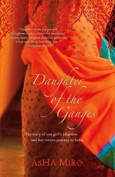 Daughter of the Ganges By: Asha Miro