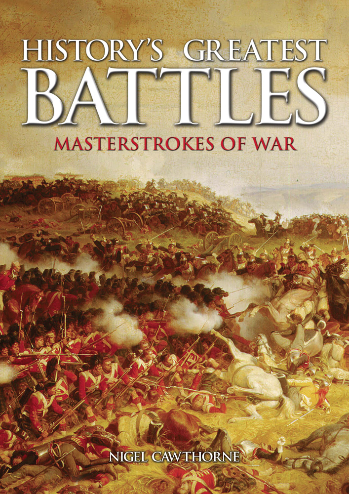 History's Greatest Battles By: Nigel Cawthorne