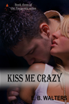 Kiss Me Crazy (book 3 Of The Fitzgerald Family)