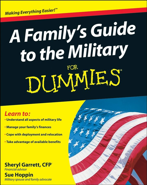 A Family's Guide to the Military For Dummies By: Sheryl Garrett,Sue Hoppin