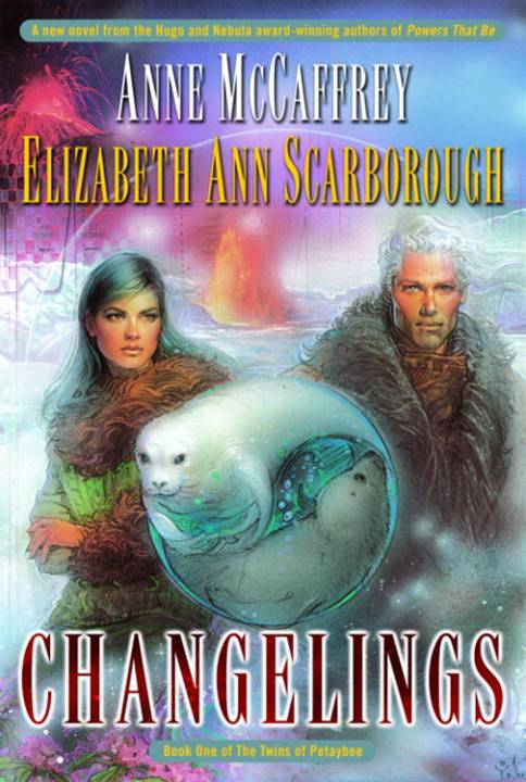 Changelings By: Anne McCaffrey,Elizabeth Ann Scarborough