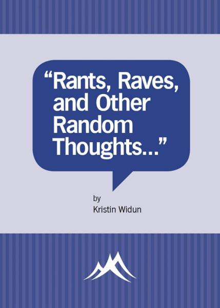 """Rants, Raves, and Other Random Thoughts..."""