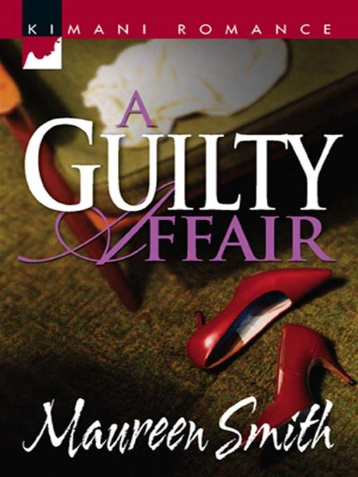 A Guilty Affair By: Maureen Smith