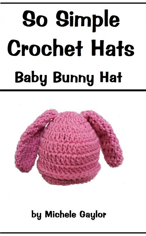 So Simple Crochet Hats: Baby Bunny Hat