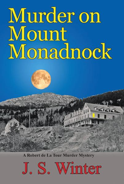 Murder on Mount Monadnock By: J S Winter