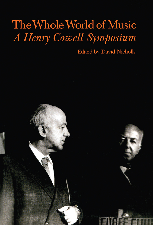 Whole World of Music A Henry Cowell Symposium