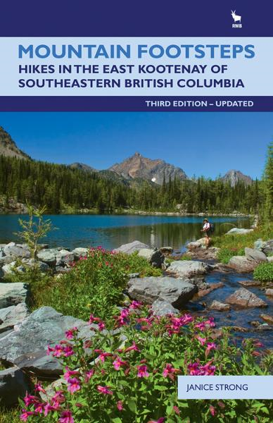 Mountain Footsteps: Hikes in the East Kootenay of Southwestern British ColumbiaThird Edition, UPDATED