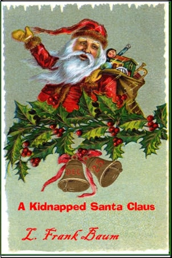 A Kidnapped Santa Claus By: L. Frank Baum