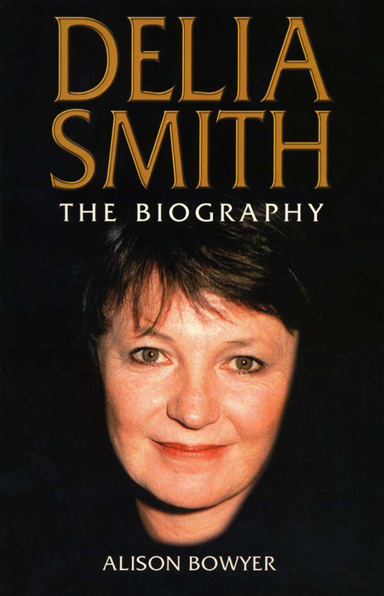 Delia Smith: The Biography
