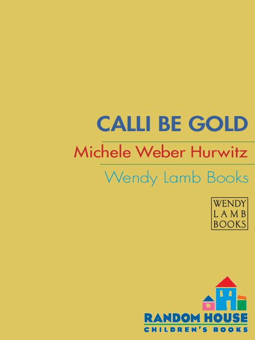 Calli Be Gold By: Michele Weber Hurwitz