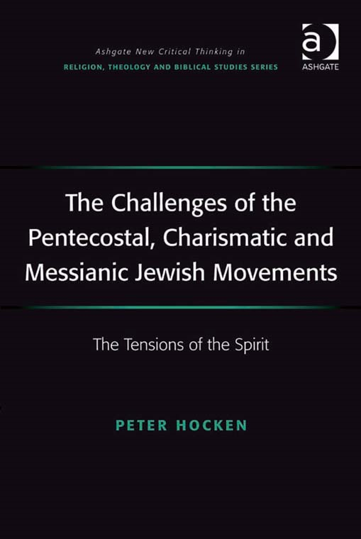 The Challenges of the Pentecostal, Charismatic and Messianic Jewish Movements
