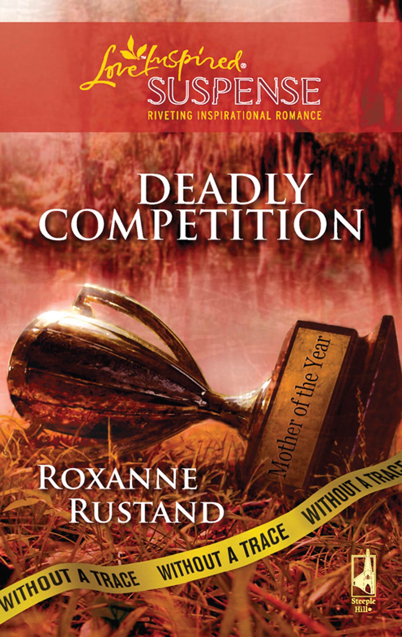 Deadly Competition (Mills & Boon Love Inspired Suspense) (Without a Trace - Book 5)
