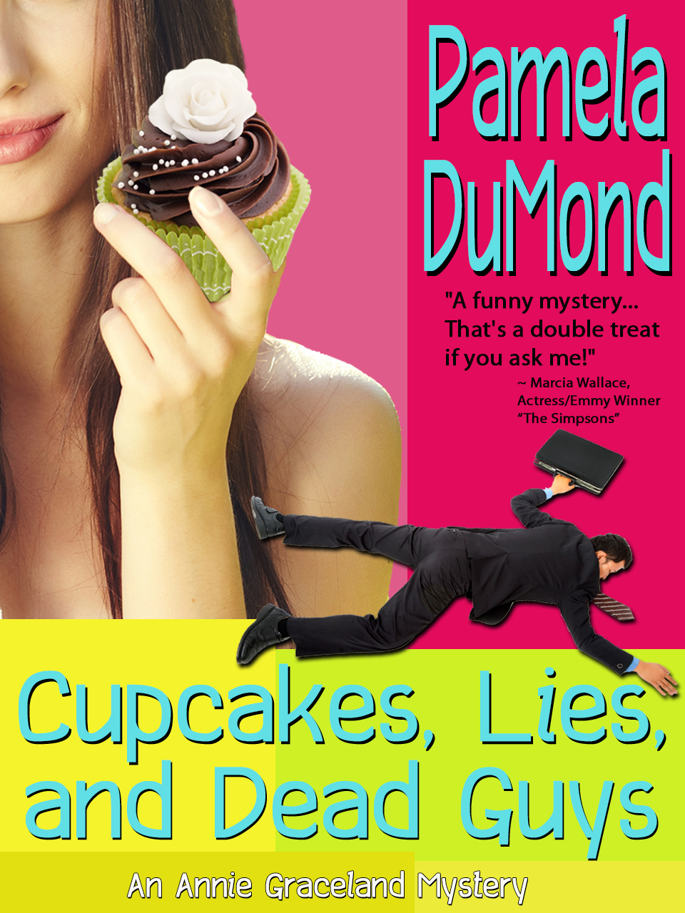 Cupcakes, Lies, and Dead Guys By: Pamela DuMond
